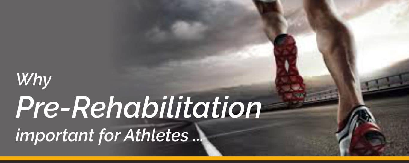 Why Pre-Rehabilitation Important for Athletes?